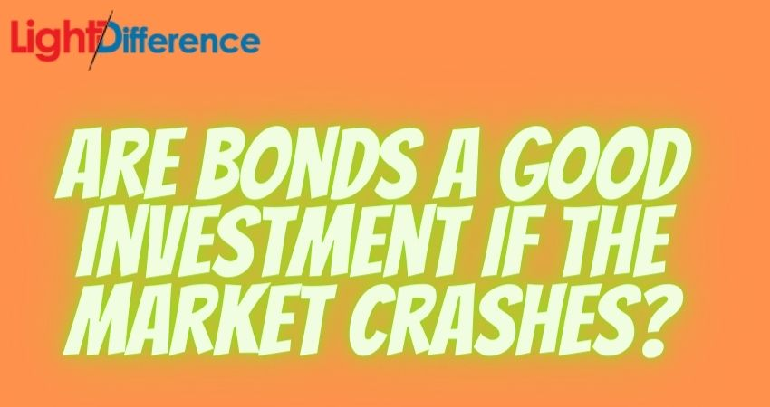 Are bonds a good investment if the market crashes
