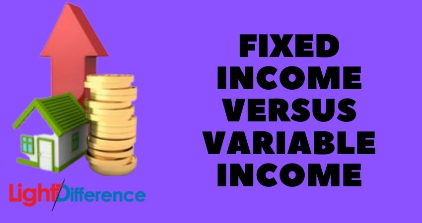 Fixed income versus variable income