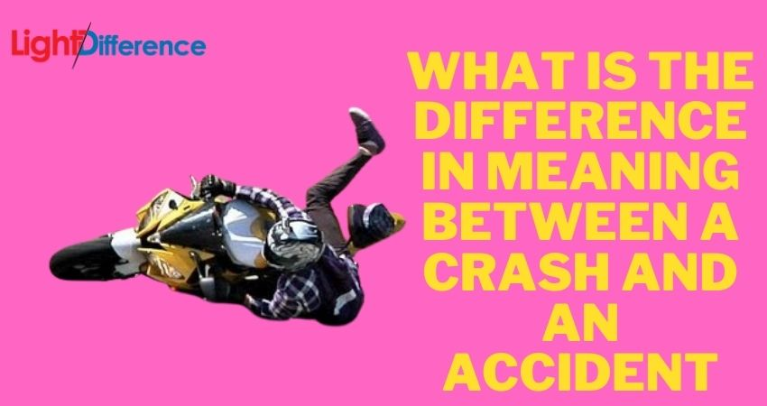 What Is The Difference In Meaning Between A Crash And An Accident