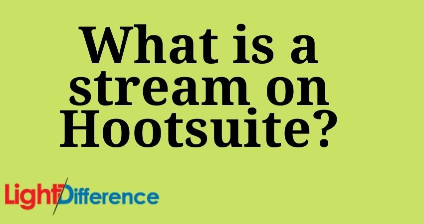 What is a stream on Hootsuite