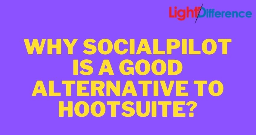 Why SocialPilot is a good alternative to Hootsuite