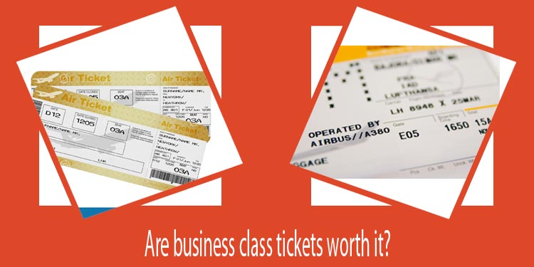 Are business class tickets worth it
