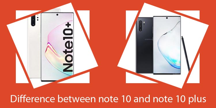 Difference between note 10 and note 10 plus