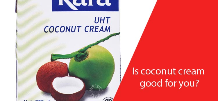 Is coconut cream good for you