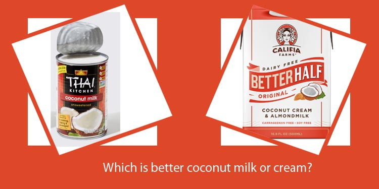 Which is better coconut milk or cream